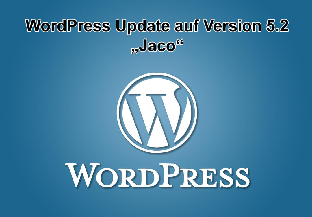 "WordPress-Update 5.2 ""Jaco"""