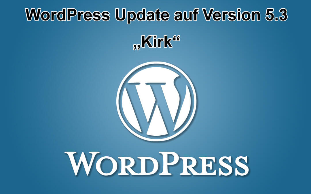 "WordPress Update auf Version 5.3 ""Kirk"""