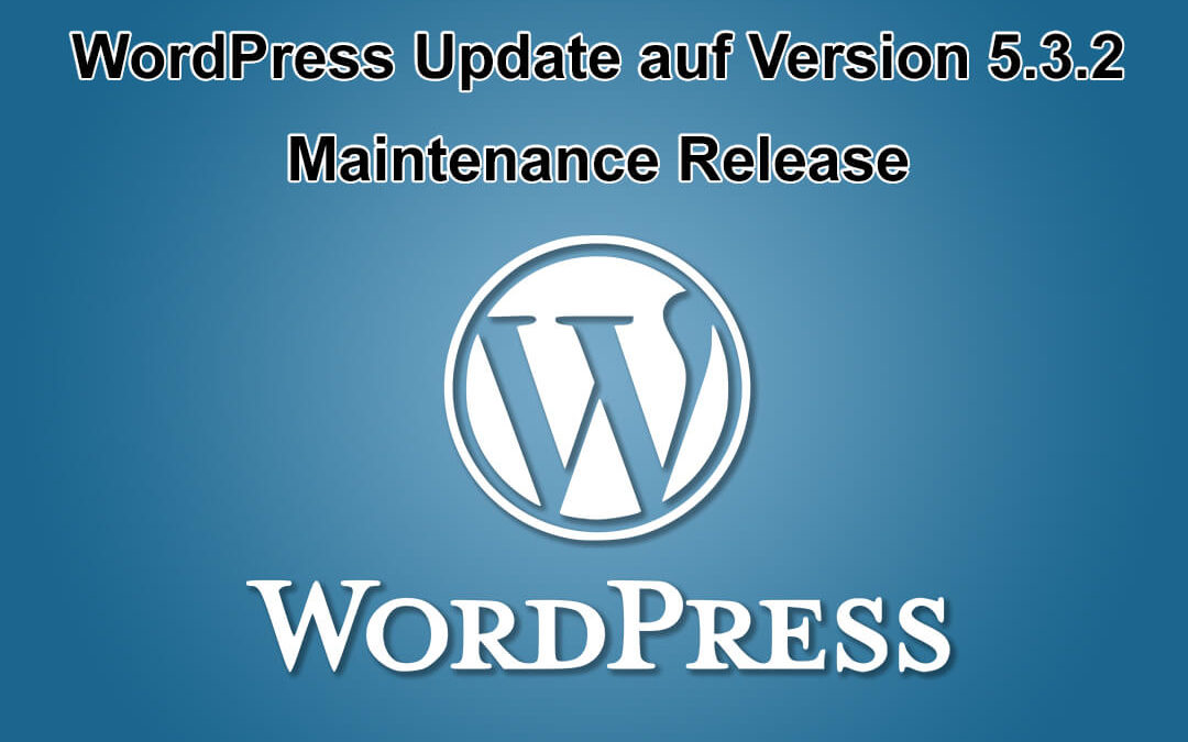WordPress Update auf Version 5.3.2 erschienen
