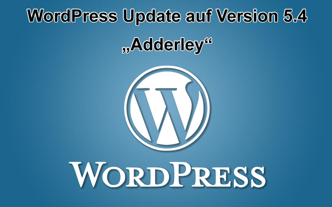 "WordPress Update auf Version 5.4 ""Adderly"" erschienen"