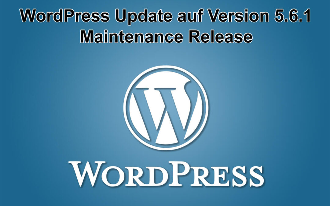 WordPress Update auf Version 5.6.1 erschienen