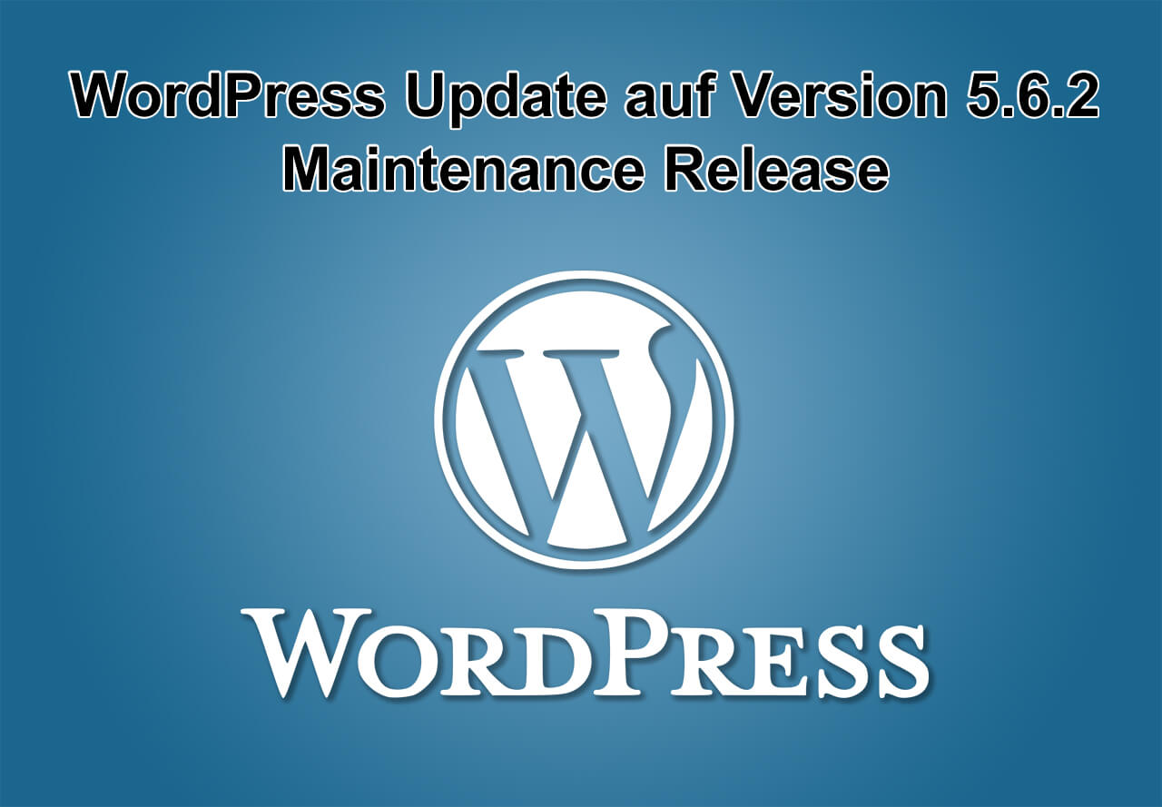WordPress-Update auf Version 5.6.2 - Maintenance Release - erschienen