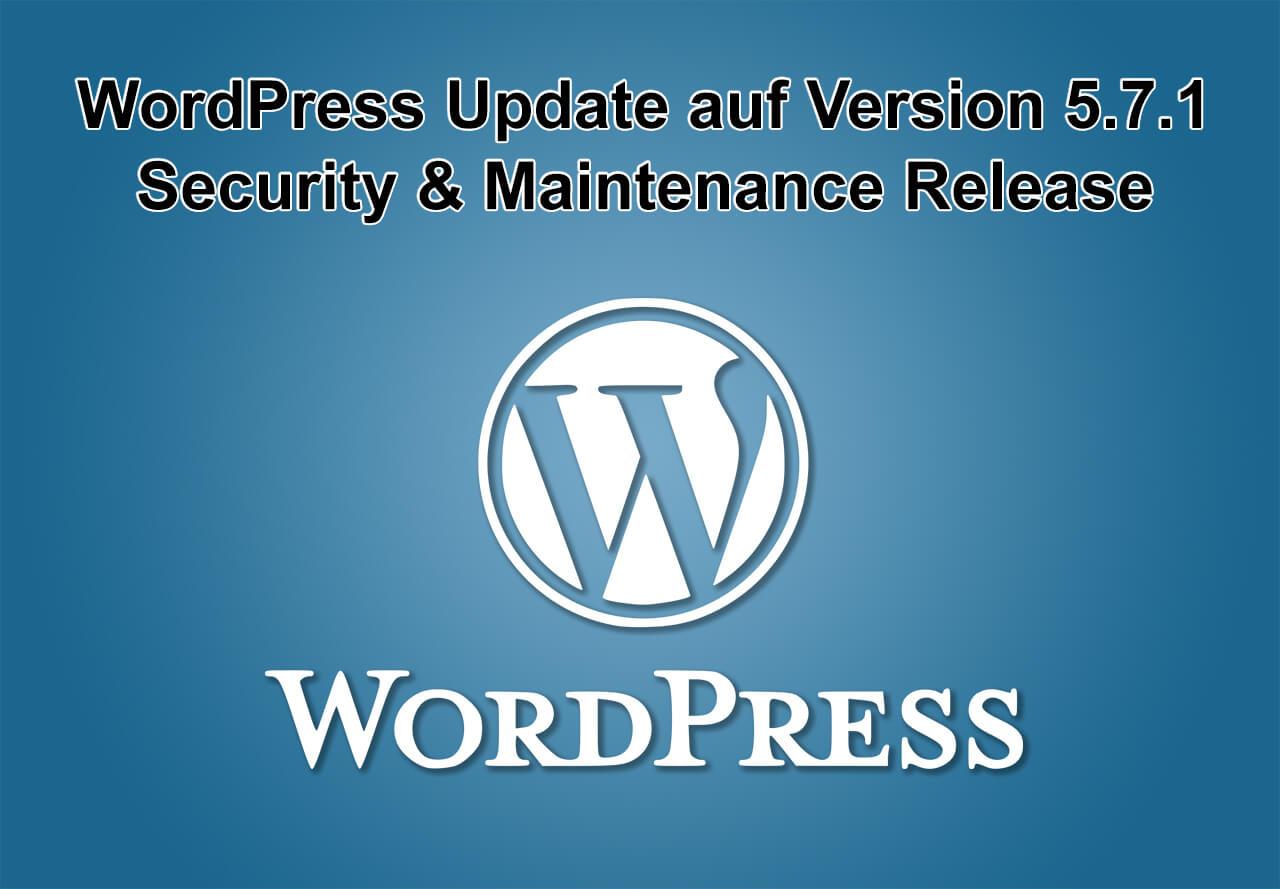 WordPress-Update auf Version 5.7.1 - Maintenance and Security Release - am 15.03.2021 erschienen