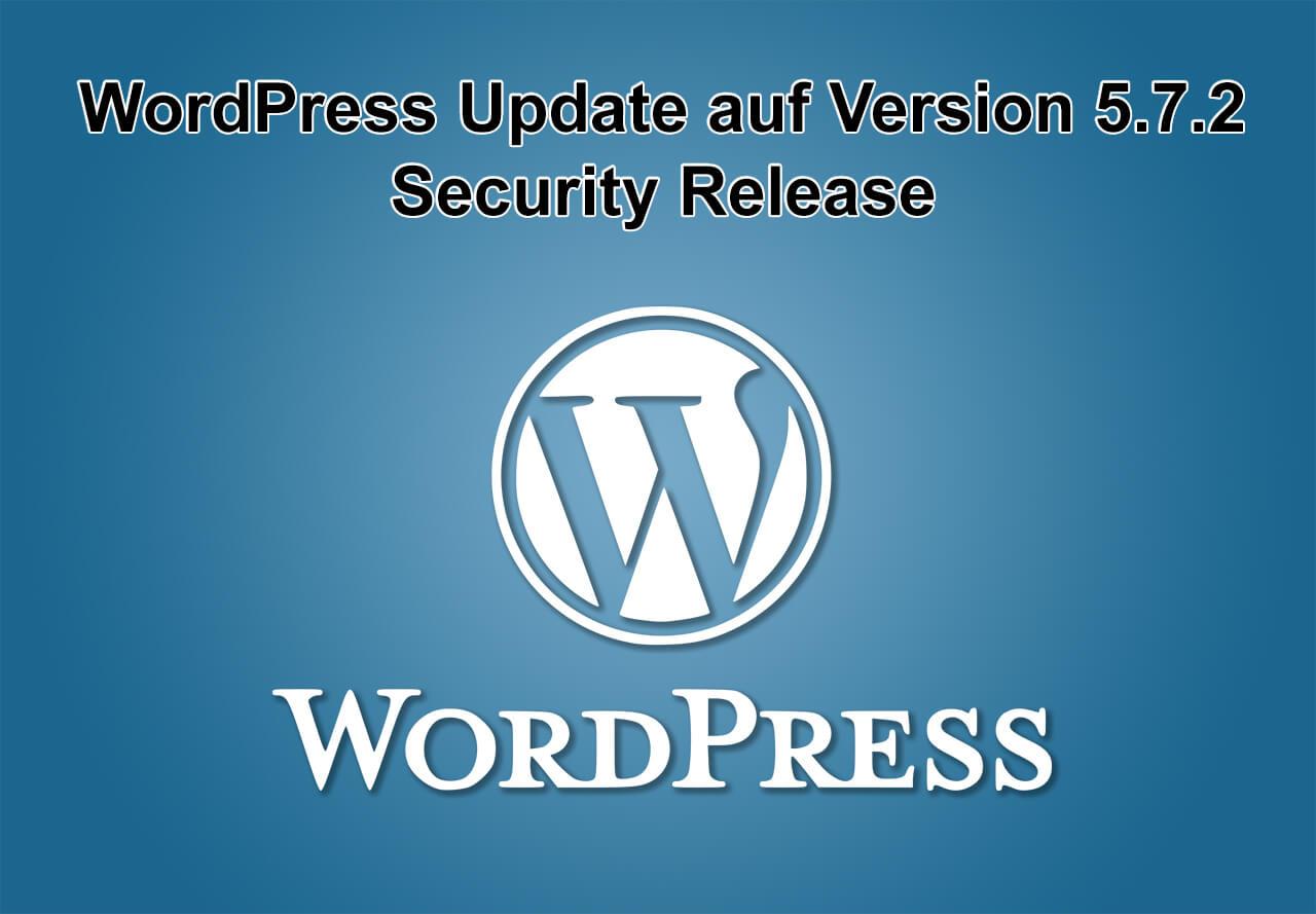 WordPress-Update auf Version 5.7.2 - Security Release - am 13.05.2021 erschienen
