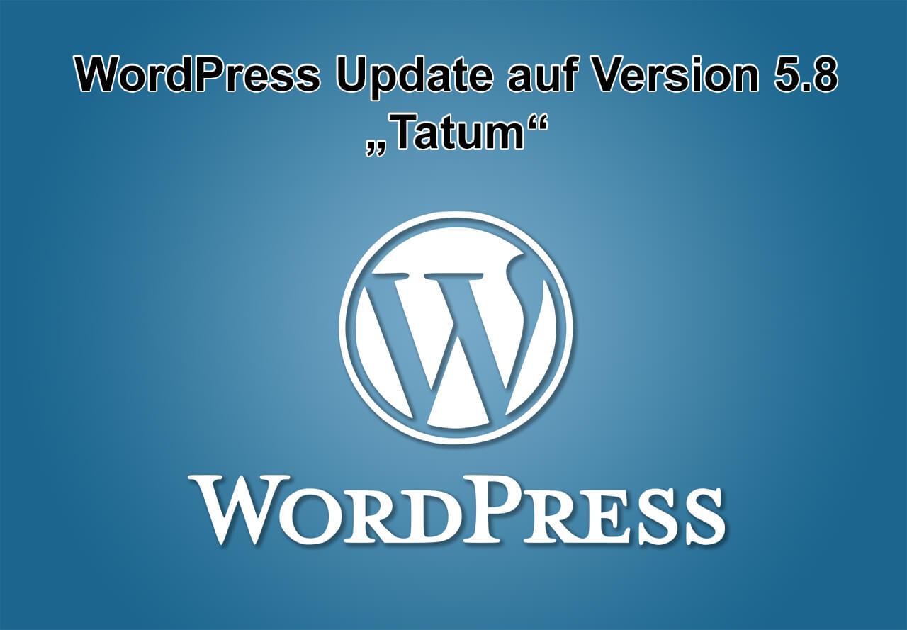 WordPress-Update auf Version 5.8 - Tatum - am 20.07.2021 erschienen